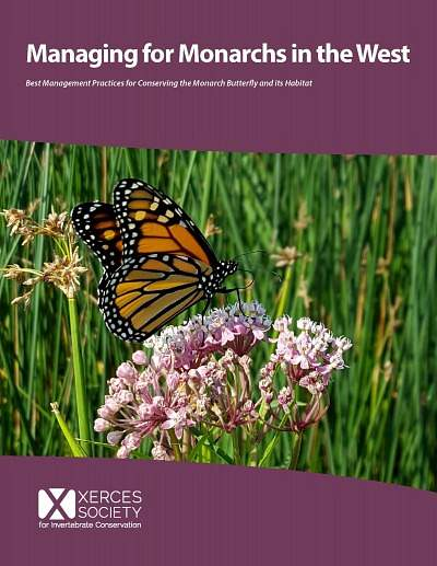 Managing for Monarchs in the West: BMPs for Conserving the Monarch Butterfly and its Habitat