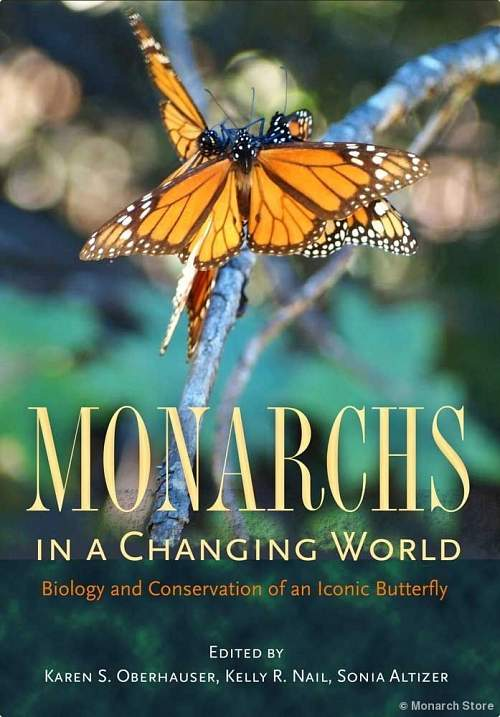 Monarchs In A Changing World Biology And Conservation Of